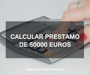 calcular prestamo de 50000 euros