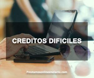 creditos dificiles