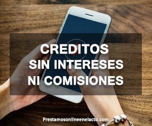 creditos sin intereses ni comisiones