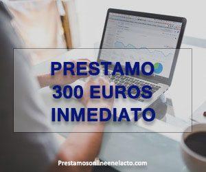 Prestamo 300 euros inmediato