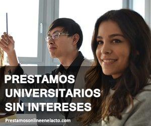 Prestamos universitarios sin intereses